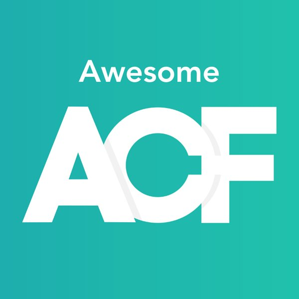 Awesome ACF - Resources for Advanced Custom Fields